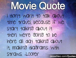 don't want to talk about time travel, because if we start talking ...