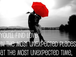 find #love #unexpected #unexpected love #love place #love time