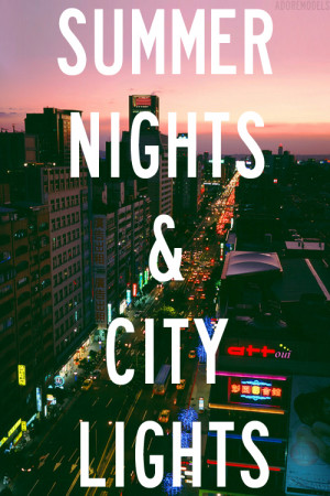 Summer Nights and City Lights ""