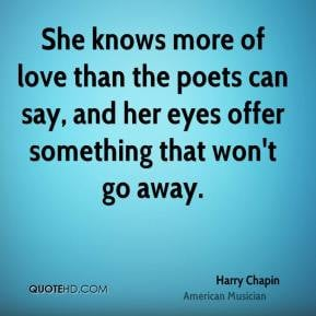 Harry Chapin - She knows more of love than the poets can say, and her ...