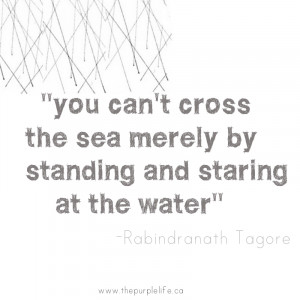 "QUOTE: ""You can't cross the sea…."""