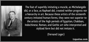 created neither progress nor a hierarchy in art. Because these artists ...