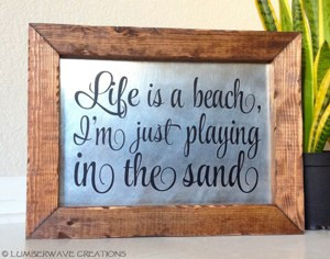 ... Quote Sign Sayings Sign Life Is A Beach I'm Just Playing In The Sand