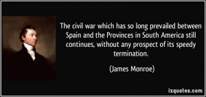 The civil war which has so long prevailed between Spain and the ...