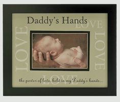 ... Daddy's Hands, the power of the love, held in my Daddy's Hands which
