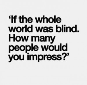 Who would you impress