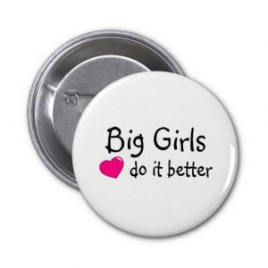 Big Girls Do It Better Pins
