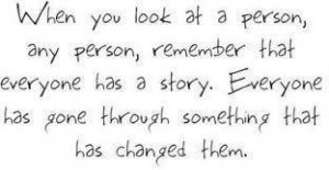 Everyone Does Have A Story.....