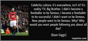 Celebrity culture, it's everywhere, isn't it? It's reality TV, Big ...
