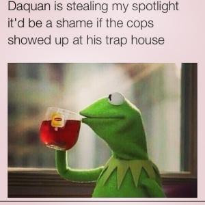 ... my spotlight it'd be a shame if the cops showed up at his trap house