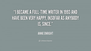 became a full-time writer in 1993 and have been very happy, insofar ...