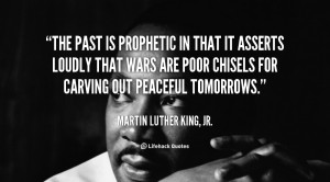 quote-Martin-Luther-King-Jr.-the-past-is-prophetic-in-that-it-100825_1 ...