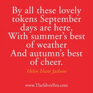 Happy September! – Helen Hunt Jackson