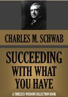 Charles M. Schwab > Quotes