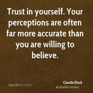 Claudia Black Trust Quotes