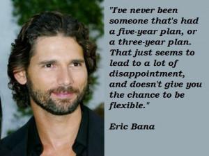 Eric bana famous quotes 3