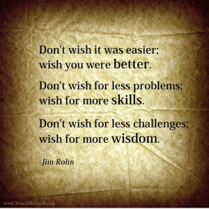 Don't wish it was easier... #SelfImprovement #Business