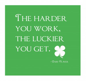 Gary Player Motivational Quote With Hard Work: The harder you Work,