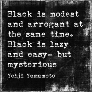 Yohji Yamamoto #converttoblack #quote