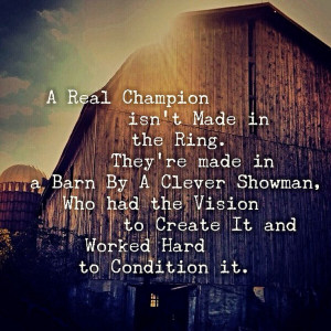 Real Champion isn't made in the Ring. They're Made in a Barn by A ...