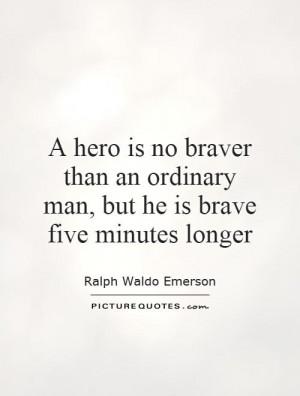 Hero Quotes Bravery Quotes Ralph Waldo Emerson Quotes