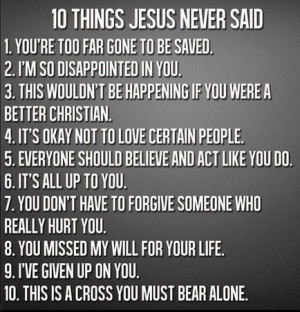 If you have heard any one of these 10 things that Jesus never said ...
