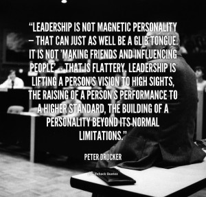 ... Quotes: Leadership Is Not Magnetic Personality Quote For You