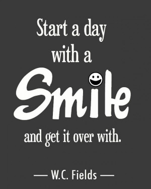 start-a-day-with-a-smile-w-c-fields-quotes-sayings-pictures-600x750 ...