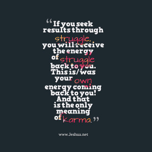 Quotes Picture: if you seek results through struggle, you will receive ...