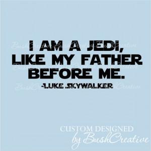 Wall Decal: star wars quote I am a Jedi Luke Skywalker