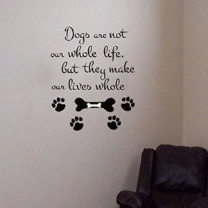 Wall Decals Dogs are not our whole Life Quote Decal Vinyl Sticker Home ...