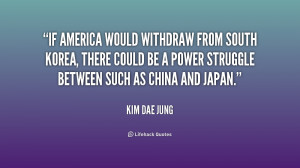 If America would withdraw from South Korea, there could be a power ...
