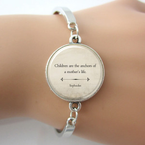 Inspirational Quote Bracelet, Mother's Day Gift,Sophocles Mom Quote ...
