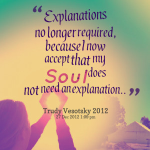 Quotes from Trudy Symeonakis Vesotsky: Explanations no longer