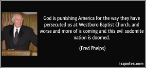 America for the way they have persecuted us at Westboro Baptist Church ...