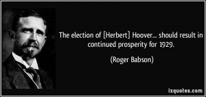 The election of [Herbert] Hoover... should result in continued ...
