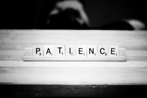 is for Have….Patience