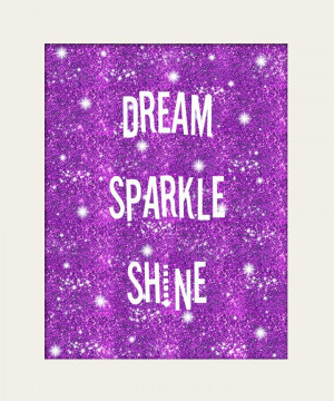 inspiration, sparkle | Dream Sparkle Shine Inspirational Quote Purple ...