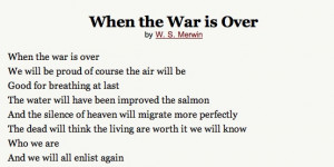 when the war is over, w.s. merwin
