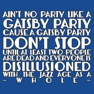 Aint No Party Like A Gatsby Party - The Great Gatsby Shirt!