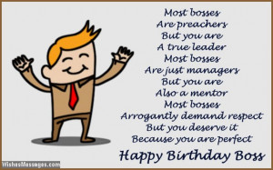 ... , but you deserve it because you are perfect. Happy birthday boss