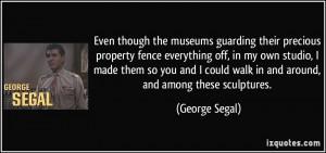 More George Segal Quotes