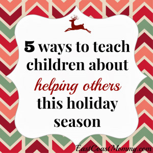 ways+to+teach+children+about+helping+others+this+holiday+season.jpg