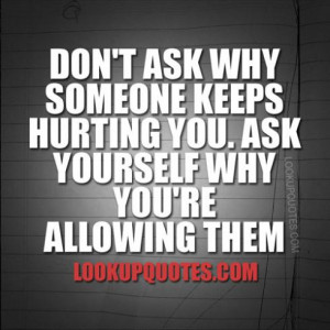 Quotes About Hurting Someone You Love Hurt by someone you love