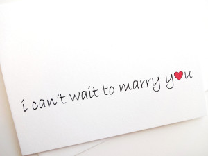 Love My Fiance Quotes I can't wait to marry you card