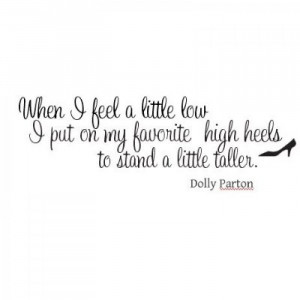 ... ] | data_Quotes_Dolly Parton quote When I feel a little low wall.jpg
