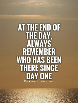 ... End Of The Day Quotes Day Quotes Remember Quotes End Quotes The End