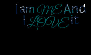 Quotes Picture: i am me and i love it
