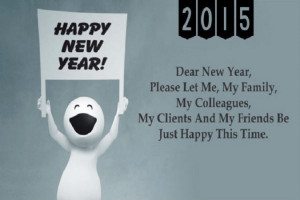 happy new year! 2015 dear new year, please let me, my family, my ...