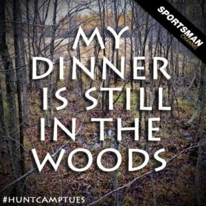Hunting #Woods #Dinner